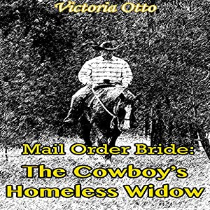 Mail Order Bride: The Cowboy's Homeless Widow Audiobook