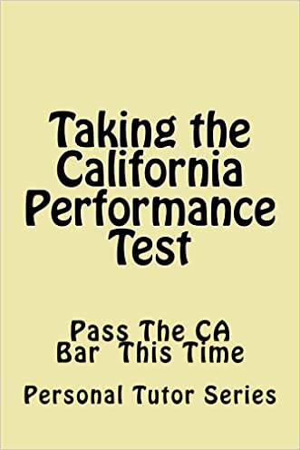 The Performance Test For The California Bar Exam: 9 dollars 99 cents only! Electronic lending available! written by Personal Tutor Series