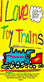 I Love Toy Trains, Part 1 [VHS]
