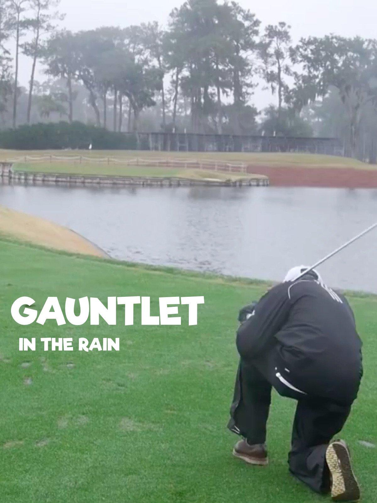 Gauntlet in the Rain