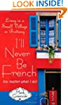 I'll Never Be French (no matter what...
