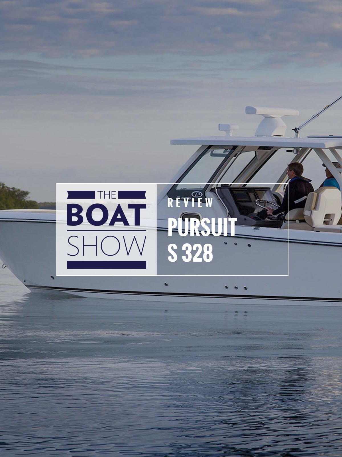 Review: Pursuit S 328 - The Boat Show on Amazon Prime Video UK