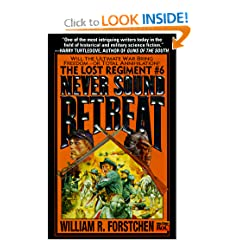 Never Sound Retreat (The Lost Regiment #6) by William R. Forstchen