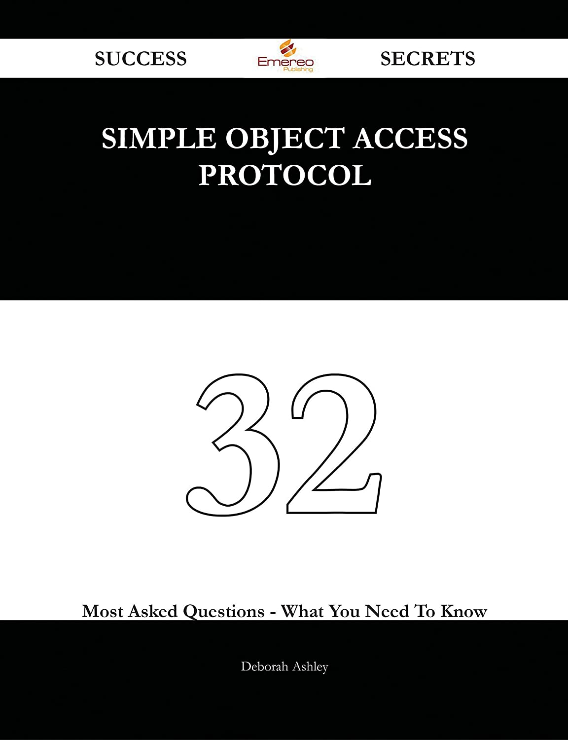 Simple Object Access Protocol 32 Success Secrets
