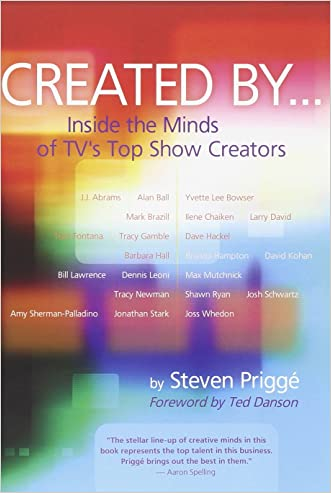Created By: Inside the Minds of TV's Top Show Creators written by Steven Prigge