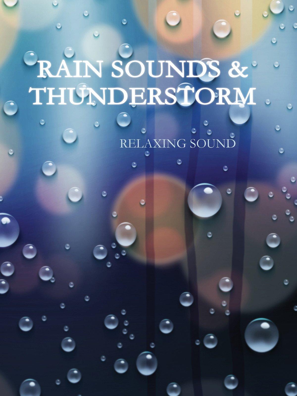 Rain Sounds & Thunderstorm