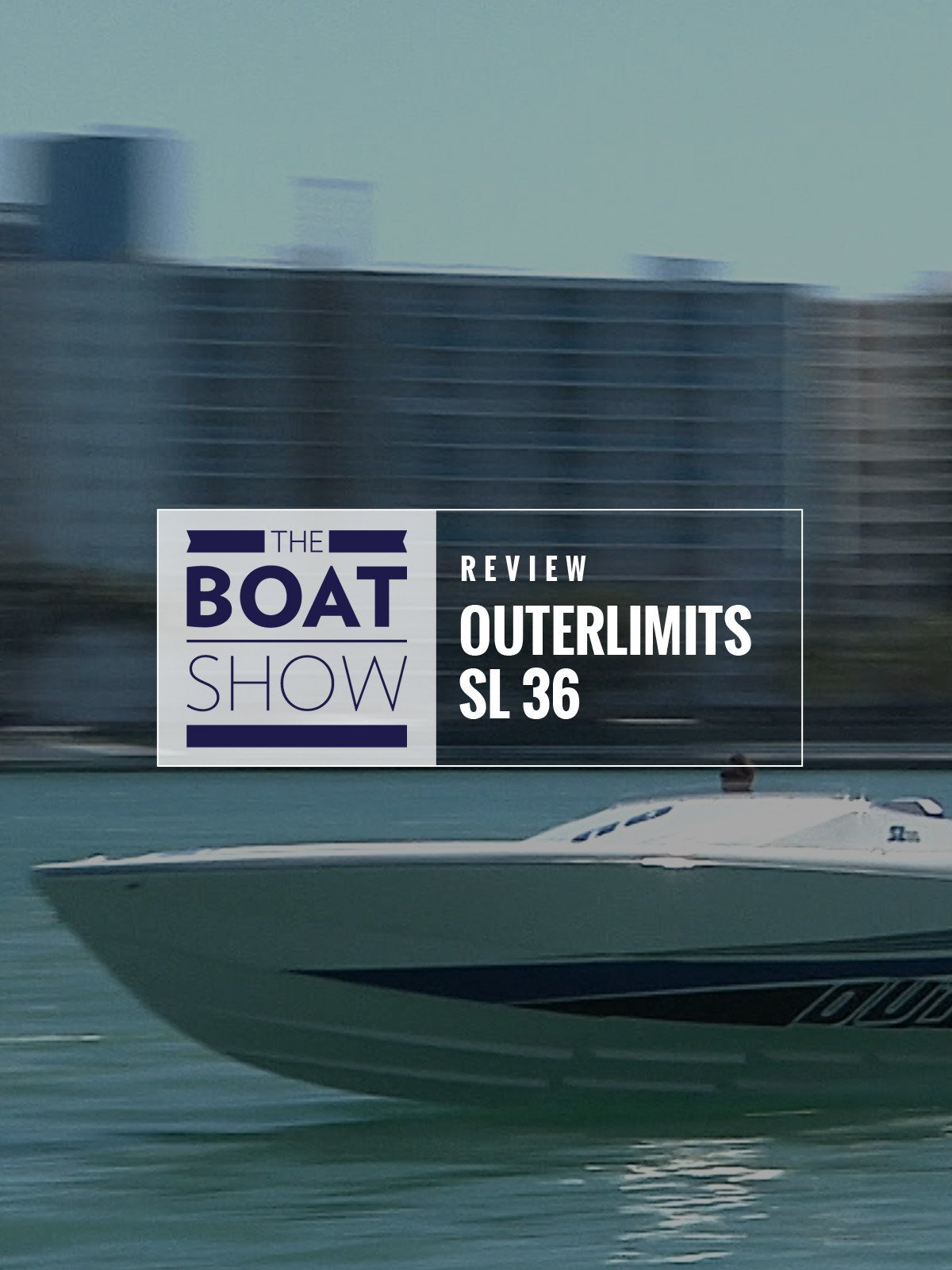 Review: Outerlimits SL 36 - The Boat Show on Amazon Prime Video UK