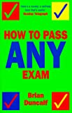 How to Pass Any Exam