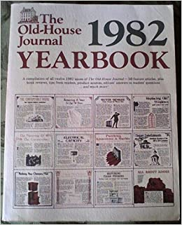 The old house journal 1982 yearbook a one volume for Classic house volume 1