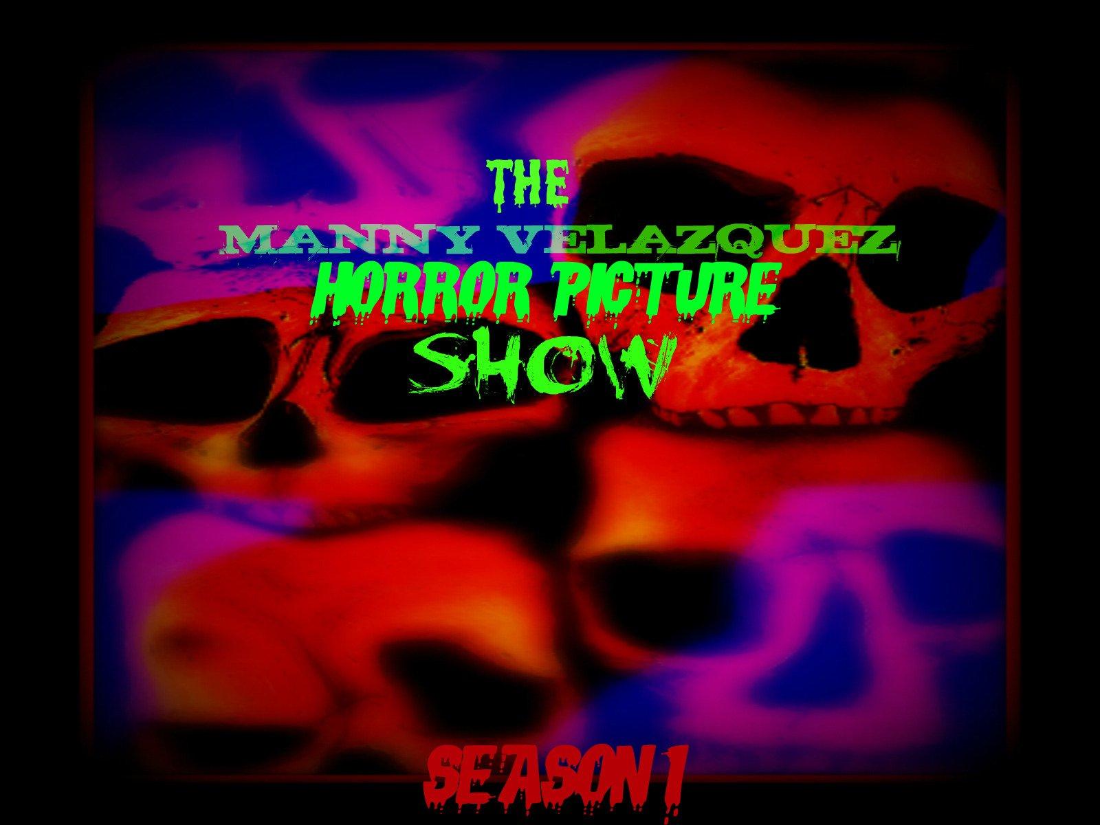 The Manny Velazquez Horror Picture Show - Season 1
