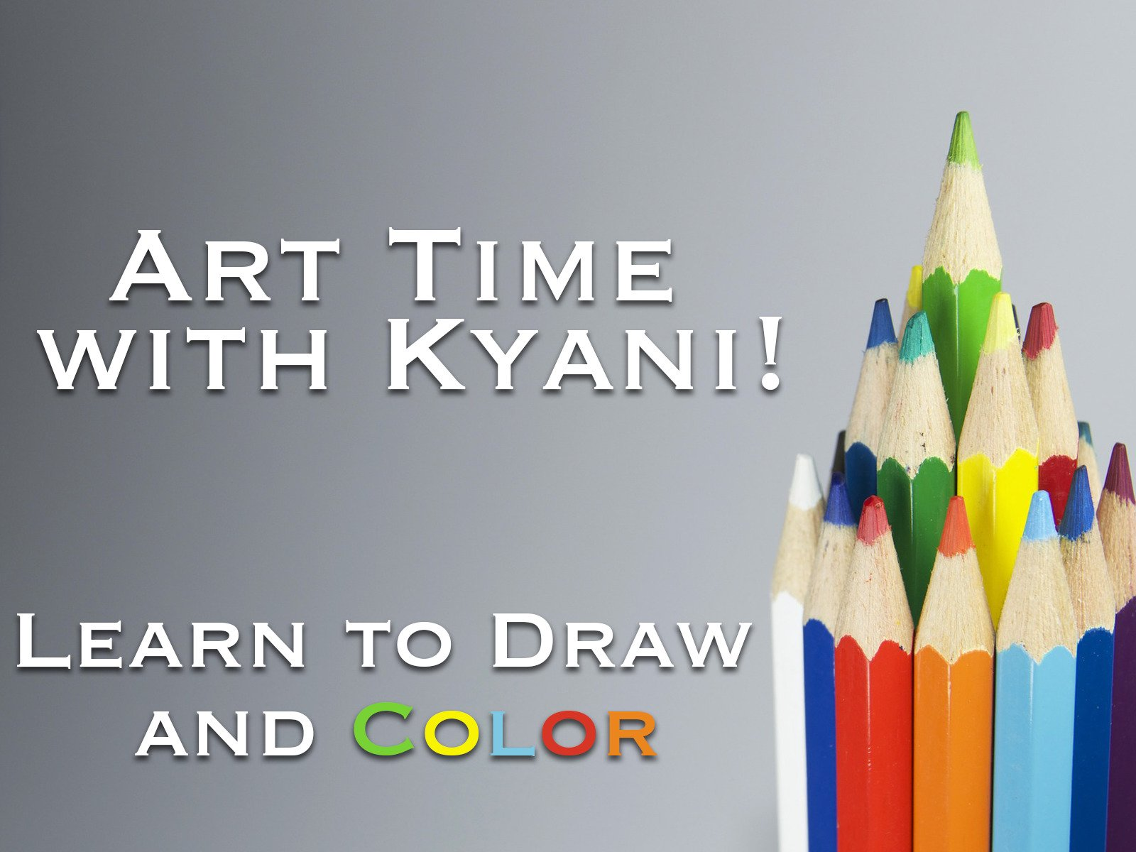 Art Time with Kyani! Learn to Draw and Color - Season 1