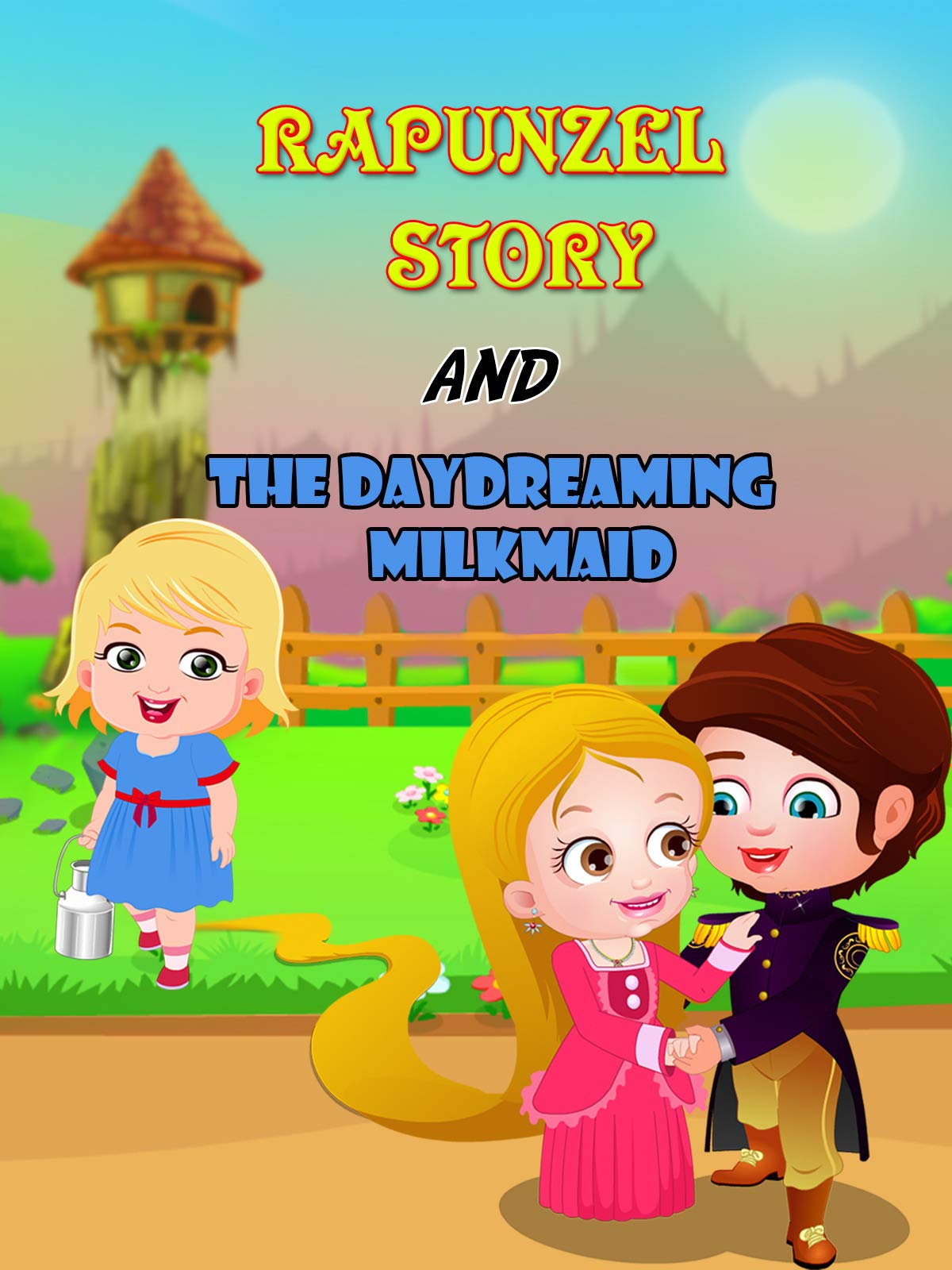 Rapunzel Story and Day-dreaming Milkmaid