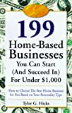 199 Great Home Businesses You Can Start (and Succeed In) for Under ,000: How to Choose the Best Home Business for You Based on Your Personality Type