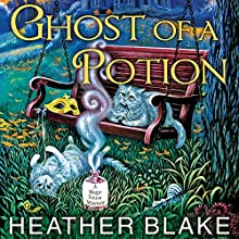 Ghost of a Potion: Magic Potion Mystery Series #3 (       UNABRIDGED) by Heather Blake Narrated by Carla Mercer-Meyer