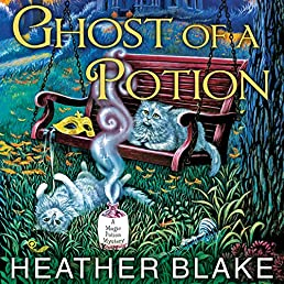 Ghost of a Potion: Magic Potion Mystery Series #3