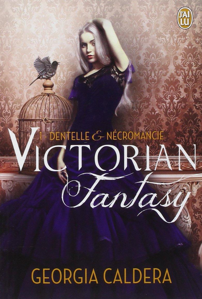 Victorian Fantasy, Tome 1 : Dentelle et Nécromancie 71QiWQdZvgL