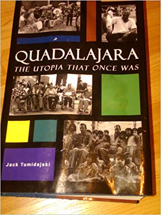 Quadalajara: The Utopia That Once Was