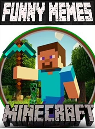 Minecraft: Funny Memes For Minecraft Fans 2016 Edition! (Unofficial) written by Slippery Steve