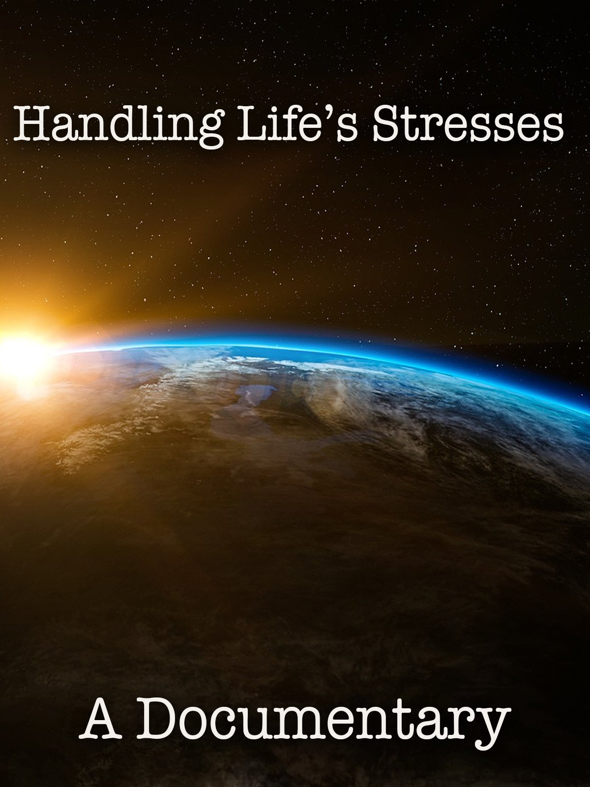 Handling Life's Stresses A Documentary