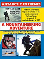Antarctic Extremes - Mountaineering In Antarctica