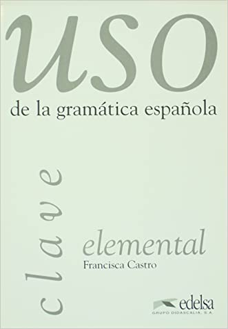 USO De La Gramatica Espanola Elemental - Clave (Spanish Edition)
