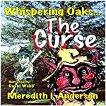 Whispering Oaks: The Curse | Meredith I. Anderson
