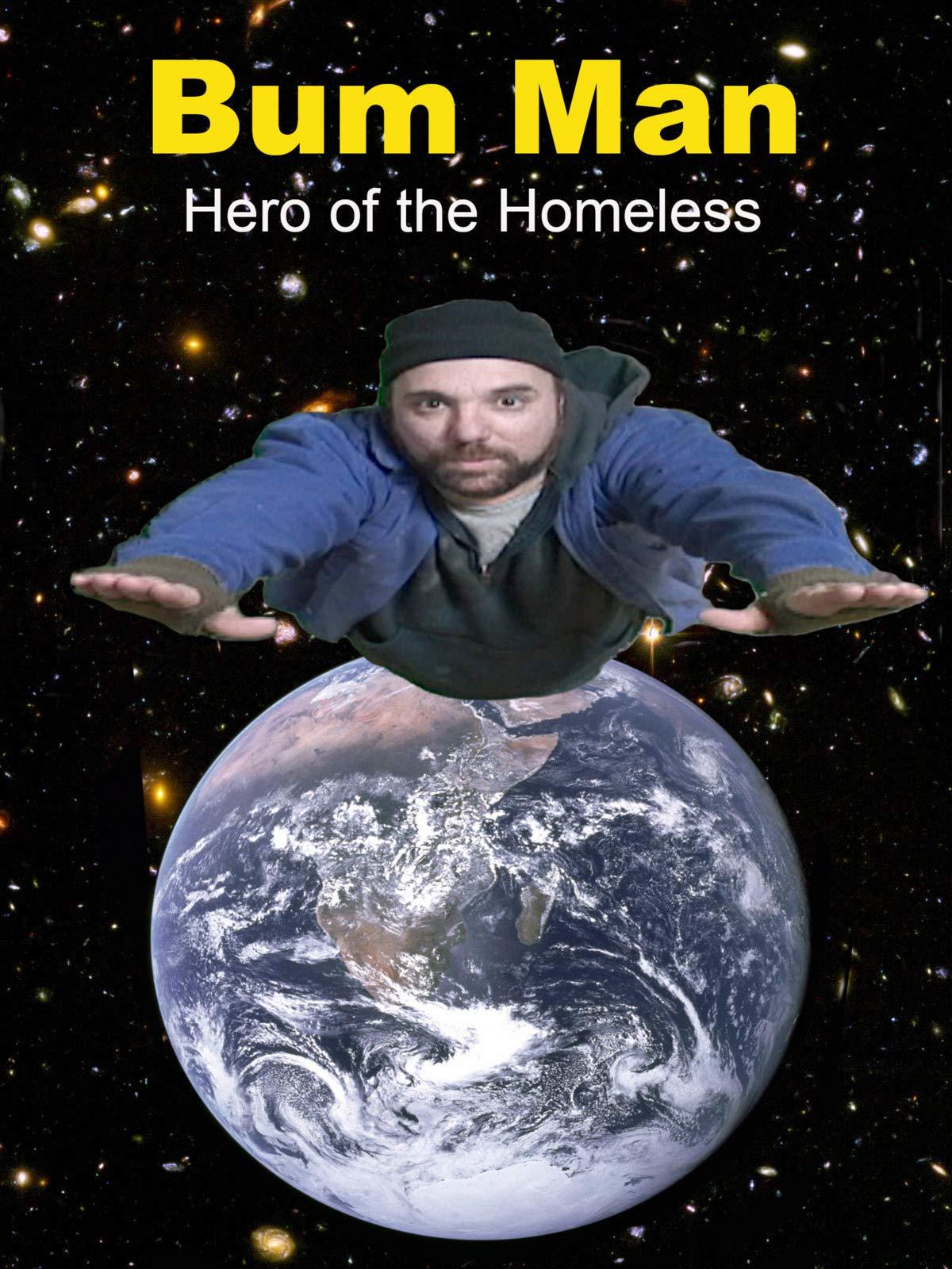 Bum Man - Hero of the Homeless