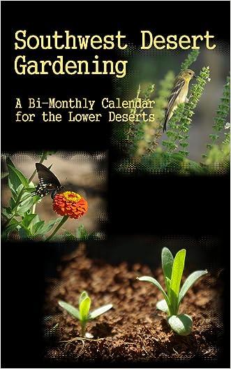 Southwest Desert Gardening: A Calendar for the Low Deserts