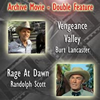 Archive Movie Double Feature - Vengeance Valley & Rage At Dawn