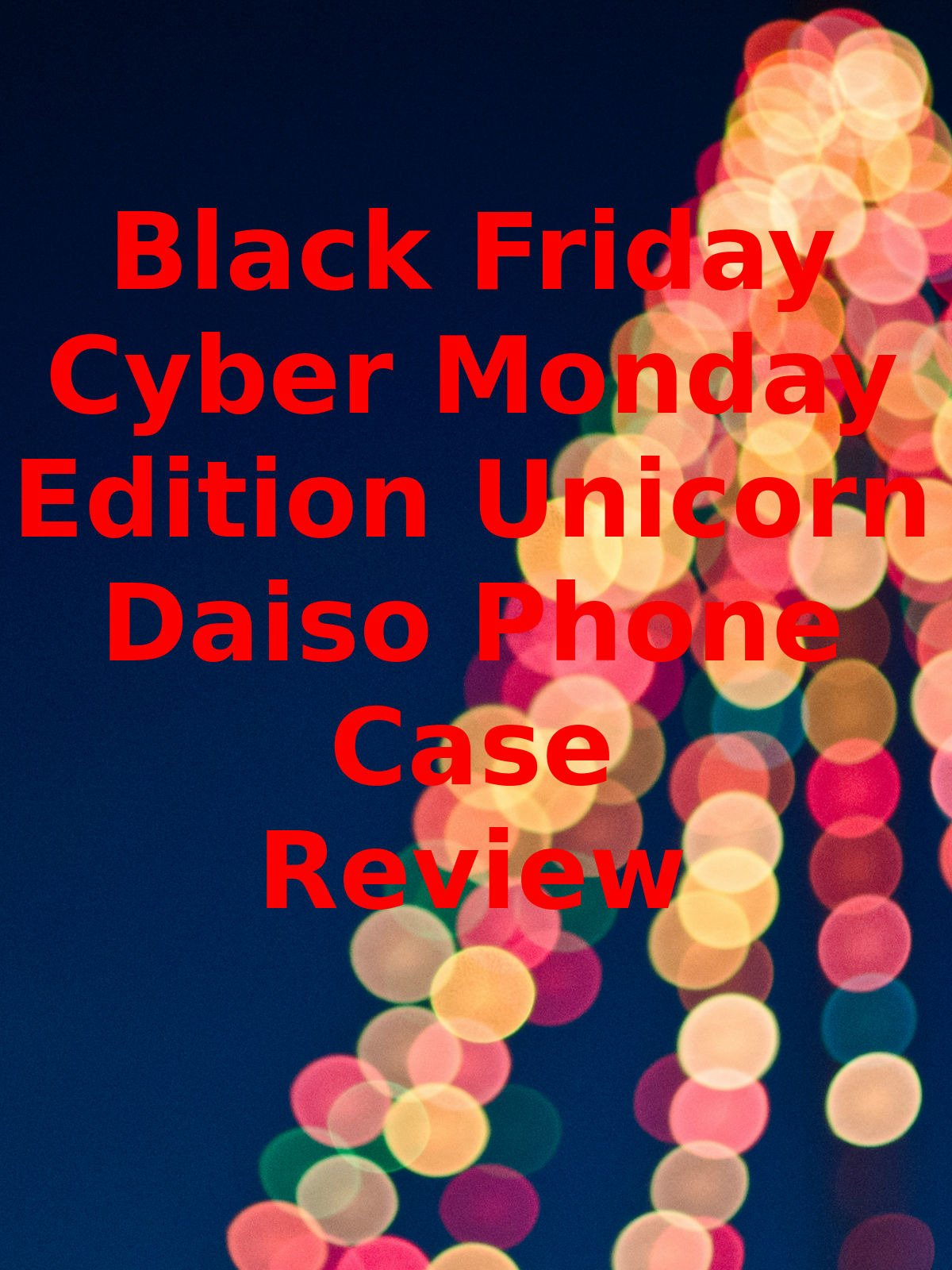 Review: Black Friday Cyber Monday Edition Unicorn Daiso Phone Case Review