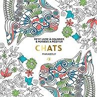 Le Petit Livre Du Coloriage Chats Marabout Babelio