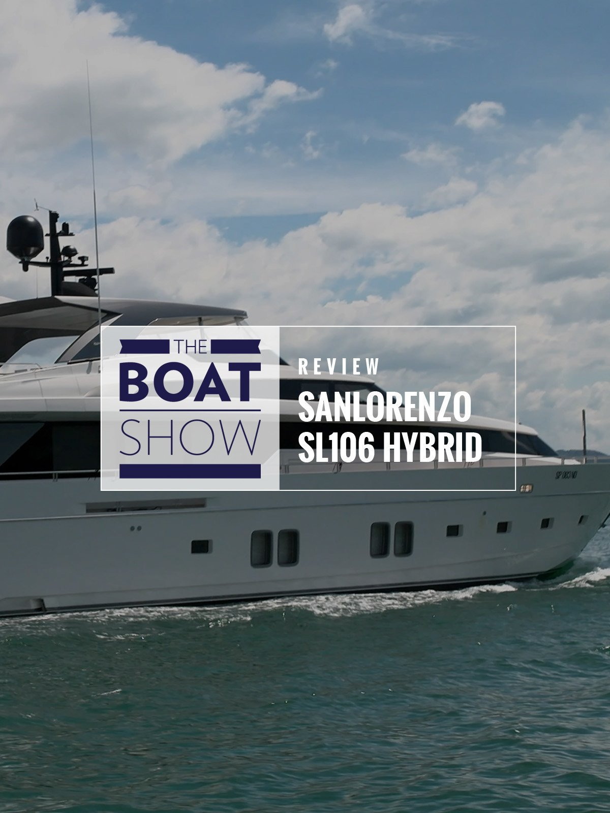 Review: San Lorenzo SL106 - The Boat Show on Amazon Prime Video UK