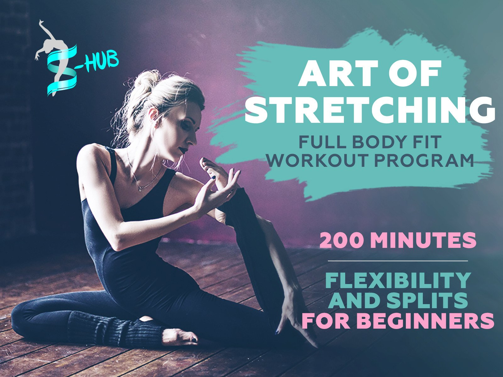 Art of stretching. 200 minutes Full Body Fit Workout Program. Flexibility and Splits. - Season 1