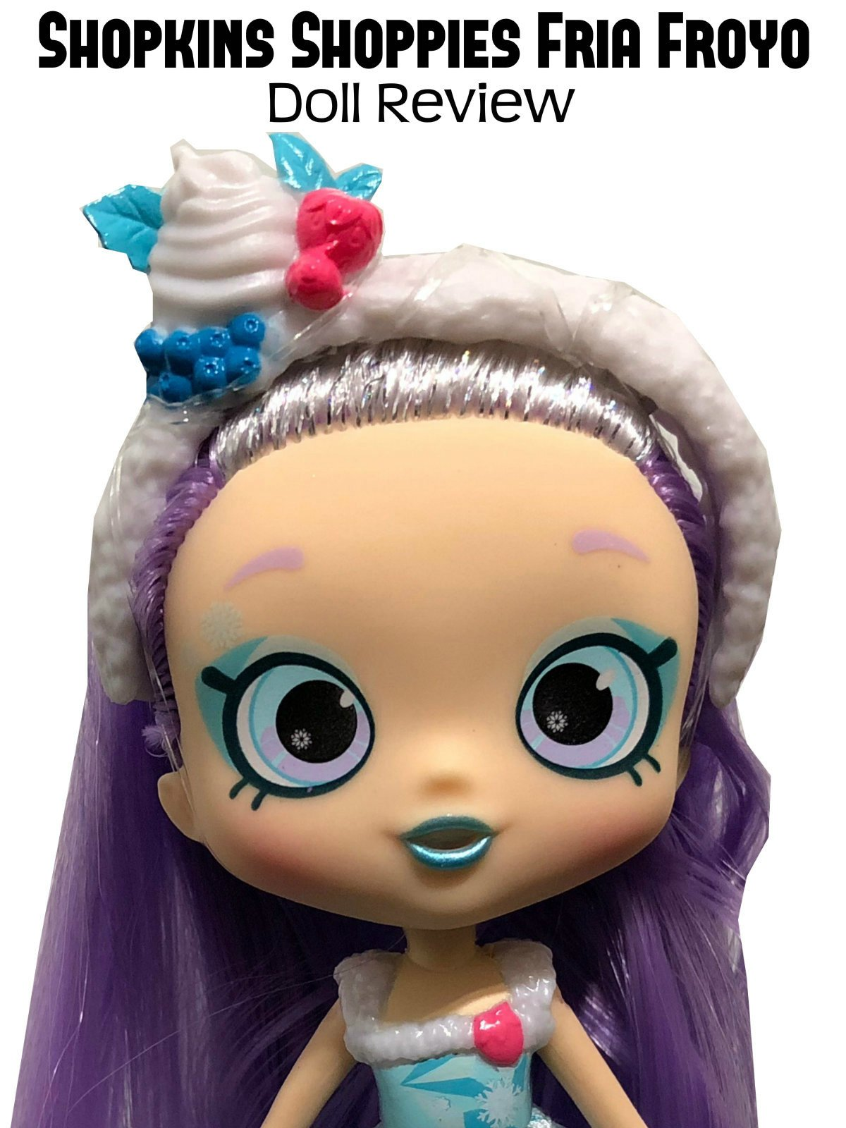 Review: Shopkins Shoppies Fria Froyo Doll Review