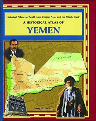 A Historical Atlas of Yemen (Historical Atlases of South Asia, Central Asia, and the Middle East)