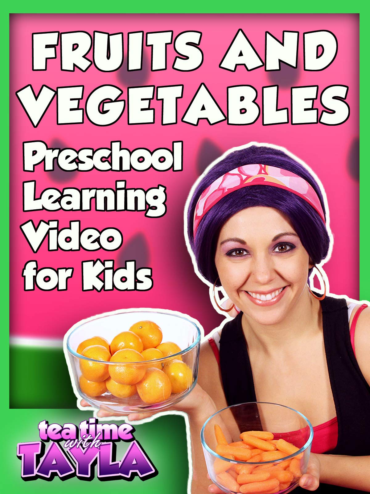Tea Time with Tayla: Fruits and Vegetables - Preschool Learning Video for Kids on Amazon Prime Instant Video UK