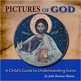 Pictures of God: A Child's Guide to Understanding Icons written by John Kosmas Skinas