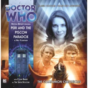 Peri and the Piscon Paradox (Doctor Who  The Companion Chronicles)