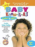 My Baby Know-it-All: Colors & 123's