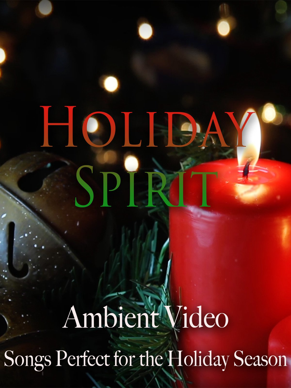 Holiday Spirit Ambient Video Songs Perfect for the Holiday Season