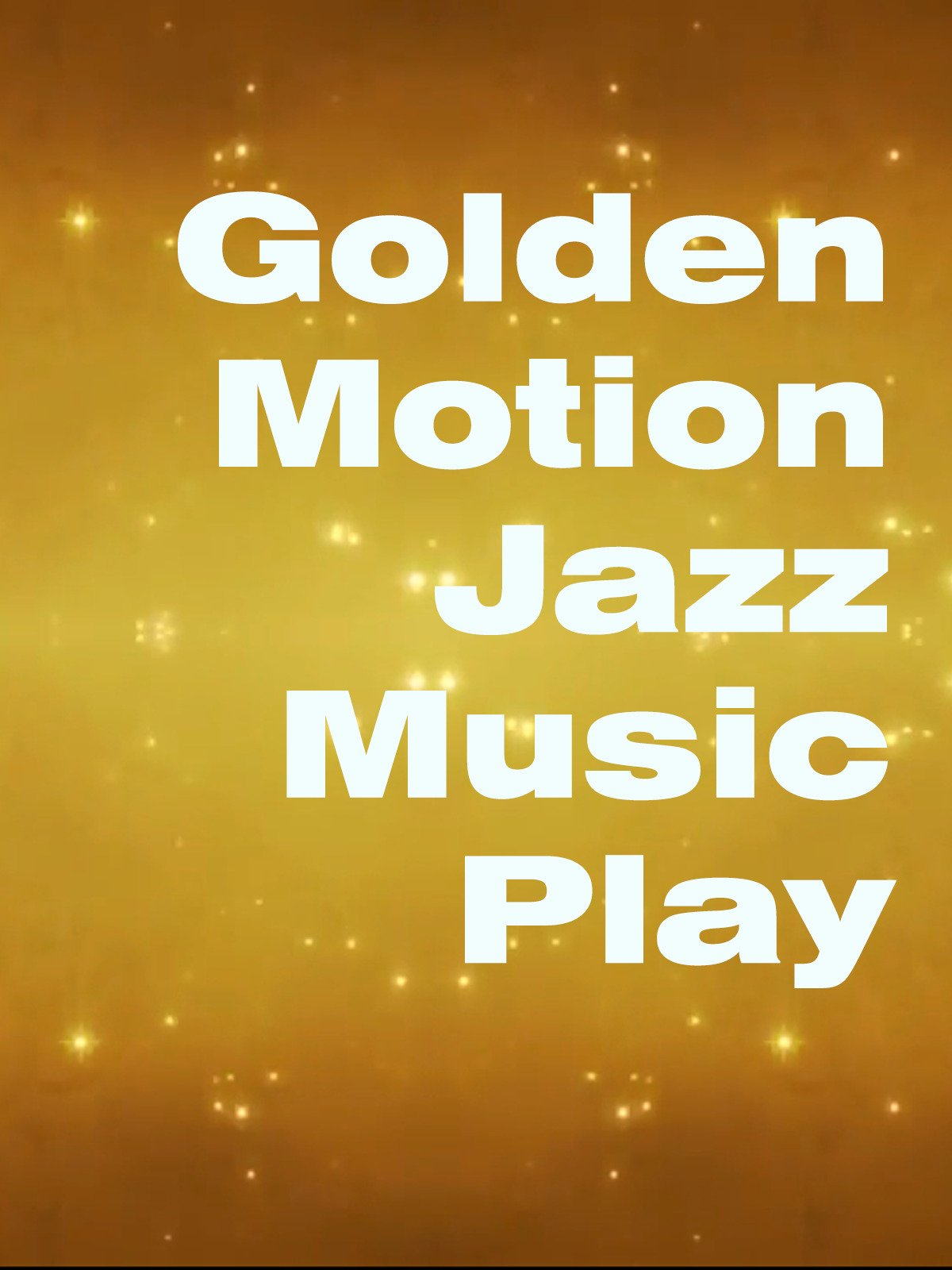 Golden Motion Jazz Music Play on Amazon Prime Instant Video UK