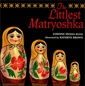 Cover of &quot;The Littlest Matryoshka&quot;