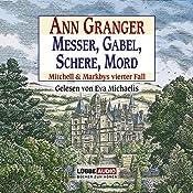 Messer, Gabel, Schere, Mord: Mitchell & Markbys vierter Fall | Ann Granger