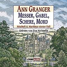 Messer, Gabel, Schere, Mord: Mitchell & Markbys vierter Fall Hörbuch von Ann Granger Gesprochen von: Eva Michaelis