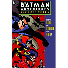 Batman Adventures: The Lost Years (The Batman Adventures) by Hilary Bader,&#32;Bo Hampton and Terry Beatty