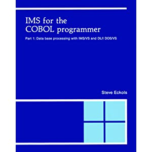 IMS for the Cobol Programmer: Data Base Processing with IMS/VS and DL/1 DOS/VS Pt.1