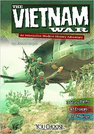 The Vietnam War: An Interactive Modern History Adventure (You Choose: Modern History) written by Michael Burgan