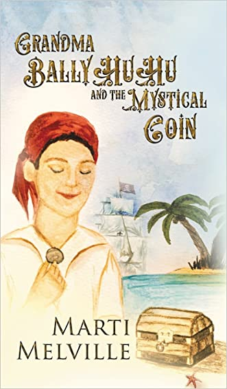 Grandma BallyHuHu: and the Mystical Coin written by Marti Melville