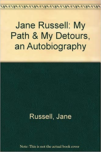 Jane Russell: My Path & My Detours, an Autobiography written by Jane Russell