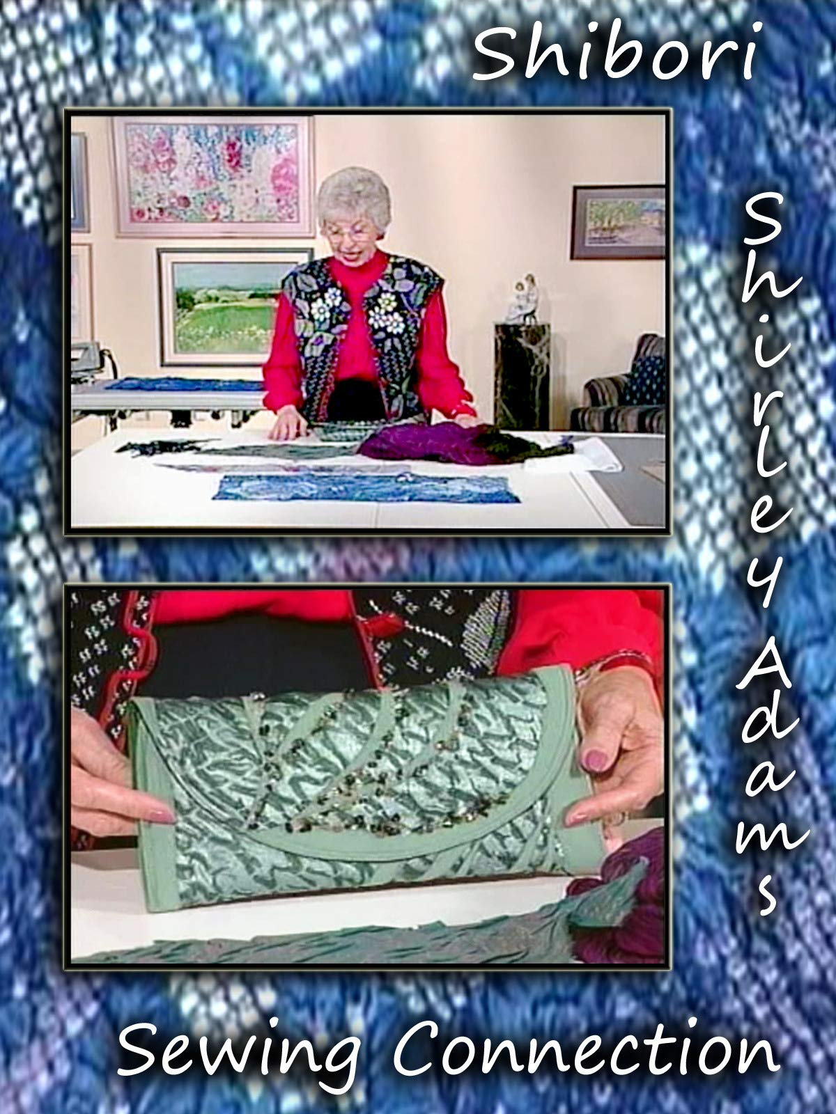 Shibori with Shirley Adams Sewing Connection